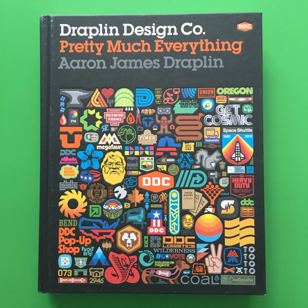 Draplin Design Co. Pretty Much Everything - 1